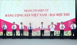 Khai trương Trang tin điện tử 'Đảng Cộng sản Việt Nam - Đại hội XIII'