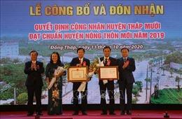 Đồng Tháp có huyện đầu tiên đạt chuẩn huyện nông thôn mới