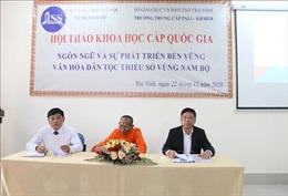 Phát triển bền vững văn hóa dân tộc thiểu số ở vùng Nam Bộ