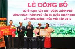 Công nhận thành phố Tân An hoàn thành xây dựng nông thôn mới