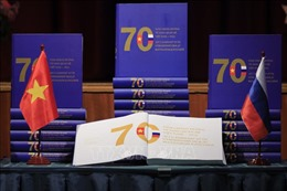 Ra mắt sách về 70 năm quan hệ Việt Nam - Nga