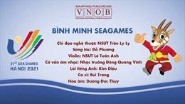 Ra mắt ca khúc 'Bình minh SEA Games'