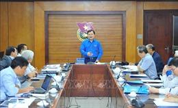 Góp ý hoàn thiện dự thảo Quyết định về kiện toàn chức năng, nhiệm vụ Ủy ban Quốc gia về thanh niên Việt Nam