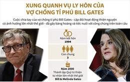 Xung quanh vụ ly hôn của vợ chồng tỉ phú Bill Gates