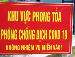 Bình Thuận: Phong tỏa thêm 3 xóm với hơn 3.000 nhân khẩu để phòng, chống dịch COVID-19.