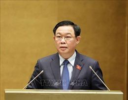 Toàn văn Bài phát biểu bế mạc Kỳ họp thứ nhất, Quốc hội khóa XV của Chủ tịch Quốc hội Vương Đình Huệ