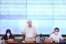 Chủ tịch nước: Kiểm soát tốt dịch bệnh là điều kiện tiên quyết phục hồi kinh tế