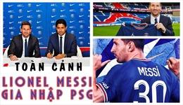 Toàn cảnh Lionel Messi gia nhập Paris Saint-Germain