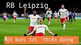 RB Leipzig-Một bước tới 'thiên đường' Champions League