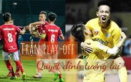 Trận play-off giữa Phố Hiến và Thanh Hóa: Kinh nghiệm đối đầu sức trẻ