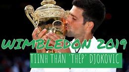Wimbledon 2019: Tinh thần 'thép' Djokovic