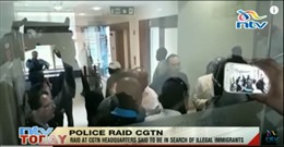 Cảnh sát đem súng máy lục soát Đài truyền hình Trung Quốc ở châu Phi, bắt giữ phóng viên