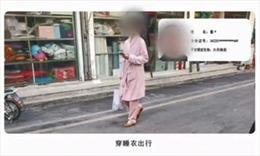 Thành phố ở Trung Quốc bêu danh người dân mặc quần áo ngủ ra đường