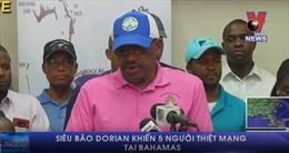 Siêu bão Dorian khiến 5 người thiệt mạng tại Bahamas