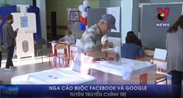 Nga cáo buộc Facebook và Google tuyên truyền chính trị