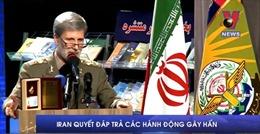 Iran quyết đáp trả các hành động gây hấn