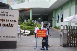 Đà Nẵng gỡ lệnh cách ly y tế đối với Bệnh viện Đa khoa Hải Châu