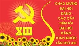 Tiến tới Đại hội XIII của Đảng: Sáu điểm mới nổi bật của Dự thảo Báo cáo chính trị