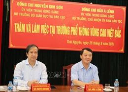 Đoàn công tác Bộ GD-ĐT, Ủy ban Dân tộc làm việc tại Trường PT Vùng cao Việt Bắc