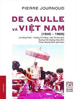 De Gaulle và Việt Nam - Công trình nghiên cứu xuất sắc về lịch sử quan hệ quốc tế