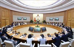 Nghị quyết phiên họp Chính phủ thường kỳ tháng 4/2019