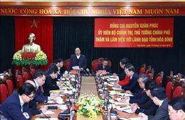 Thủ tướng: Hòa Bình cần khắc phục bằng được tình trạng 'trên nóng, dưới lạnh'
