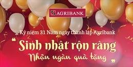 Agribank dành 6000 giải thưởng tổng trị giá 1 tỷ đồng tri ân đến khách hàng nhân dịp 31 năm ngày thành lập