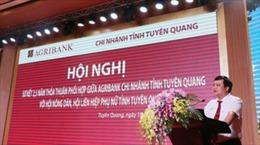 Agribank tỉnh Tuyên Quang: Sơ kết thực hiện thỏa thuận hợp tác với Hội Nông dân, Hội Liên hiệp Phụ nữ tỉnh