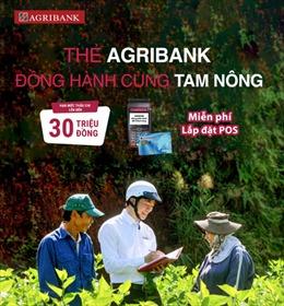 """Thẻ Agribank đồng hành cùng """"Tam nông"""""""
