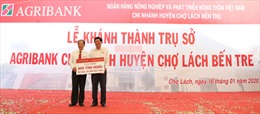 Khánh thành Trụ sở làm việc Agribank Huyện Chợ Lách, Bến Tre