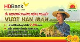 HDBank triển khai gói vay hỗ trợ khách hàng nông nghiệp vượt hạn mặn