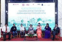 Kỷ niệm ngày Đô thị Việt Nam:  Hướng đến mục tiêu tạo dựng hệ sinh thái đô thị bền vững
