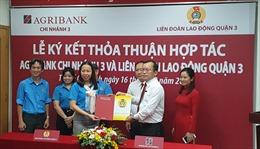 Agribank Chi nhánh 3 ký hợp tác với Liên đoàn Lao động Quận 3
