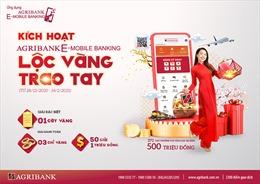 'Kích hoạt Agribank E-Mobile Banking -Lộc vàng trao tay'