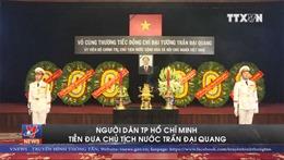 Người dân TP Hồ Chí Minh tiễn đưa Chủ tịch nước Trần Đại Quang
