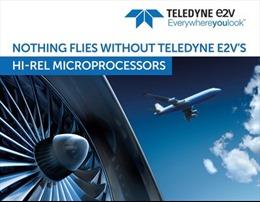 Teledyne e2v giới thiệu bộ xử lý phục vụ quân sự đầu tiên dùng cho các ứng dụng có độ tin cậy cao