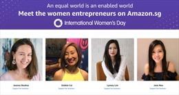 Nhân ngày 8/3, Amazon Singapore giới thiệu và vinh danh 4 nữ doanh nhân thành đạt ở Singapore