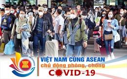 Việt Nam cùng ASEAN chủ động phòng, chống COVID-19