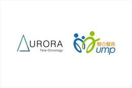 Aurora Tele-Oncology hợp tác với UMP để triển khai dịch vụ y tế từ xa cho bệnh nhân ung thư ở Trung Quốc