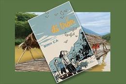 Chuyến phiêu lưu hồi ức đầy lôi cuốn trong 'Đi trốn' của tác giả Bình Ca