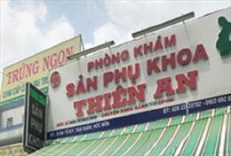 TP Hồ Chí Minh: Phát hiện phòng khám sản phụ khoa hoạt động không phép