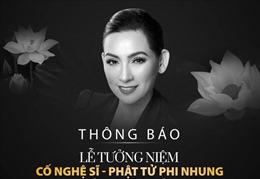 Lễ tưởng niệm cố ca sĩ Phi Nhung sẽ diễn ra vào ngày 4/10, tại Tu viện Khánh An