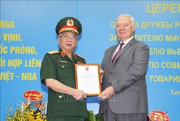 Thứ trưởng Nguyễn Chí Vịnh được trao tặng Huân chương Hữu nghị của Liên bang Nga