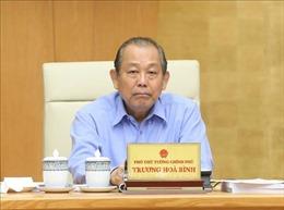 Phó Thủ tướng yêu cầu kiểm tra, rà soát hệ thống văn bản quy phạm pháp luật
