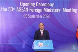 Phát biểu của Thủ tướng Nguyễn Xuân Phúc tại Hội nghị AMM 53 và các Hội nghị liên quan