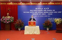 Hoàn thành công tác bầu cử ĐBQH khóa XV và đại biểu HĐND các cấp