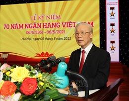 Tổng Bí thư Nguyễn Phú Trọng: Ngành Ngân hàng giữ vai trò huyết mạch của nền kinh tế