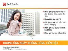 Hưởng ứng tháng không dùng tiền mặt với các ưu đãi hấp dẫn tại SeABank
