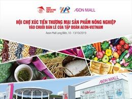 Kết nối các doanh nghiệp Việt Nam với Tập đoàn AEON hàng đầu Nhật Bản