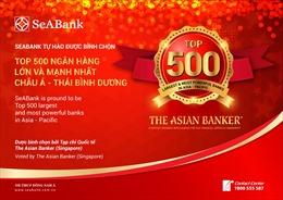 SeABank vào Top 500 ngân hàng lớn và mạnh nhất châu Á – Thái Bình Dương